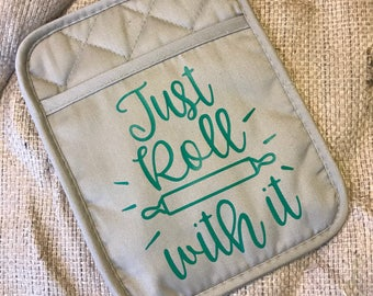 "Custom potholder ""Just roll with it"""