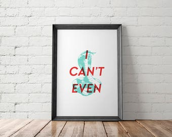 Funny Wall Art, Funny Gifts, Funny Coworker Gift, Funny Printable, I Can't Even Print, Mom Life, Best Friend Gift, Office Decor, Gift Ideas