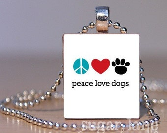 Peace Love Dogs Necklace - Scrabble Tile Pendant with Chain