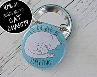 I'd Rather be Sleeping Cat Badge - blue; cat pin badge; cat button badge; cat lover gift; fibromyalgia; CFS; ME