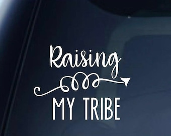 Raising my Tribe Decal
