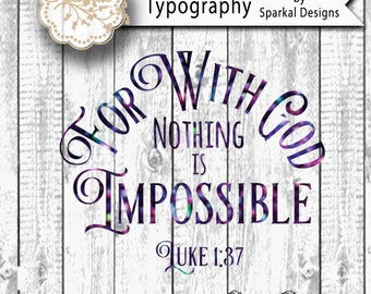 For With God Nothing is Impossible, Luke 1:37, Quotes Cutting design Vinyl Stencil SVG Cut File for Cricut design Space, Silhouette Studio