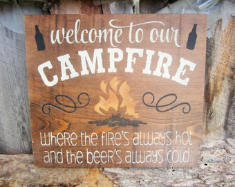 Welcome To Our Campfire Sign Beer Sign Camping Sign Rustic Sign Summertime Campsite Decor RV Decor Made In Montana Fathers Day Gift RV Gift