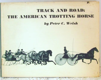 1969 Track and Road The American Trotting Horse by Peter Welsh HCDJ EX Library