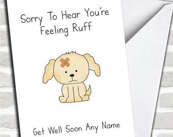 Personalised Poorly Dog Feeling Ruff Get Well Soon Card