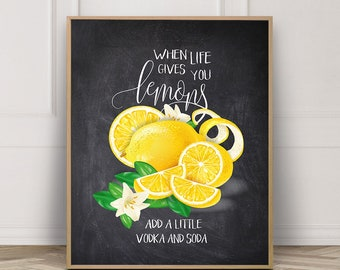 When life gives you lemons add a little vodka and soda, Printable chalkboard wall sign, Funny kitchen and bar quotes, Wall decor, Download