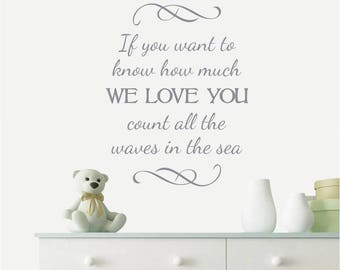 If you want to know how much we love you count all the waves in the sea, Beach Decor, Typography Decal, Nautical Nursery Quote - Q-129