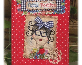 MINI JOURNAL, NOTEBOOK, Think Positive , Patchwork, Fabric, Original, Machine Stitched, Quilted, Australian Made