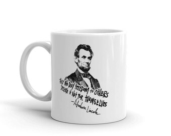 Abraham Lincoln quote mug almost guarantees freedom
