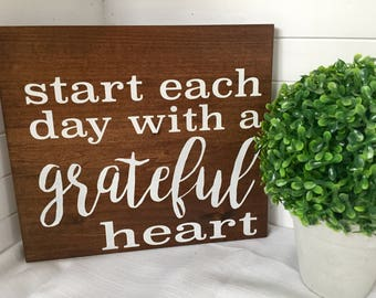 Start each day with a grateful heart, farmhouse sign