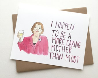 Arrested Development Card// Lucille // Mother's Day