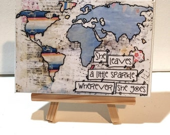FIVE YEAR SALE World Map Print, She leaves a little Sparkle, Mixed Media Map