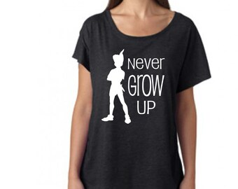 Disney Shirt - Peter Pan Inspired Never Grow Up Quote on a Loose Fitting T shirt (not tunic length) Great for Disneyland or Disney World