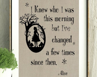 Alice in Wonderland, Alice in wonderland art, Pop Culture Gift, Gift for Girl, I knew who I was this morning Quote, Teen Room,Teen girl Gift