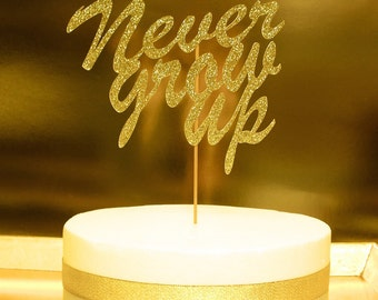 Never Grow Up Cake Topper, Peter Pan Party