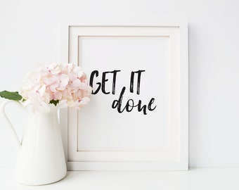 Office Print // Get it done printable quote // Office decor // Motivational Poster // Blog Props