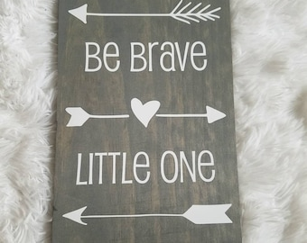 Nursery Sign l Be Brave Little One l Arrow Accented Sign l Woodland Nursery Decor l Rustic sign l Tribal Nursery Decor l Boho decor