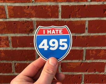 I Hate I-495 Vinyl Car Bumper Sticker - Virginia Sticker - Washington DC Sticker - DC Sticker - Washington Sticker - Funny Car Sticker