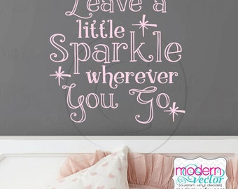Leave A Little Sparkle Wherever You Go Quote Vinyl Wall Decal Lettering Girls