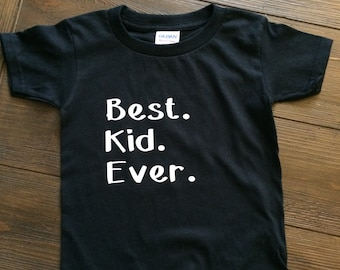 Best. Kid. Ever. Toddler T-Shirt