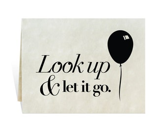 Look up and let it go balloon art to print from your computer, printable card shows trust, concern, love, compassion, encouragement, faith.