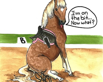 I'm on the Bit. Now What HORSE Fat Pony ART Dressage print