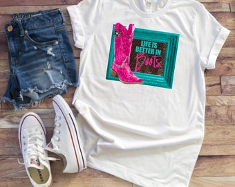 Adult Life is better in Boots Shirt/ Southern Shirt/ Ladies Shirt/ Country Shirt/ Womens Shirt/ Graphic Tee #99