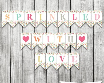 Sprinkled With Love Party Banner - INSTANT DOWNLOAD