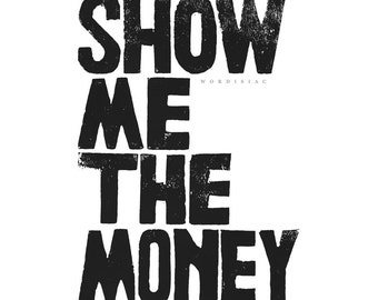 SHOW me the MONEY - Jerry Maguire - PRINTABLE file design from Linoleum letterpress typography Art - digital download