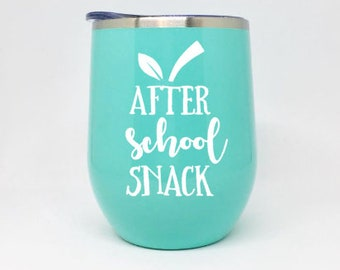after school snack wine glass, teacher gifts, end of school year teacher gift, same day shipping, stainless steel wine tumbler, school