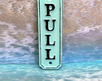 Pull Cast Iron Sign Plaque Beach Blue Cottage Chic Wall Decor Sign Shabby Elegance Door Handle Entrance Home Office Instruction Plaque