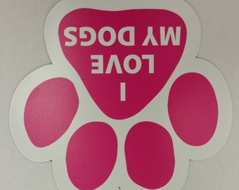 I Love My Dogs Paw Print Pawprint Car Truck or Fridge Magnet - Pink!!! 5 inch