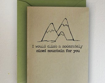 I Would Climb A Moderately Sized Mountain For You Valentines Day Card
