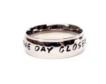 ONE DAY CLOSER- Ring  hand stamped one day closer stainless steel ring relationship ring long distance jewelry