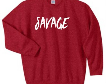 Savage Sweatshirt, Custom Savage Sweatshirt, Sizes S-5XL, Gift for Her, Gift For Him. 18000