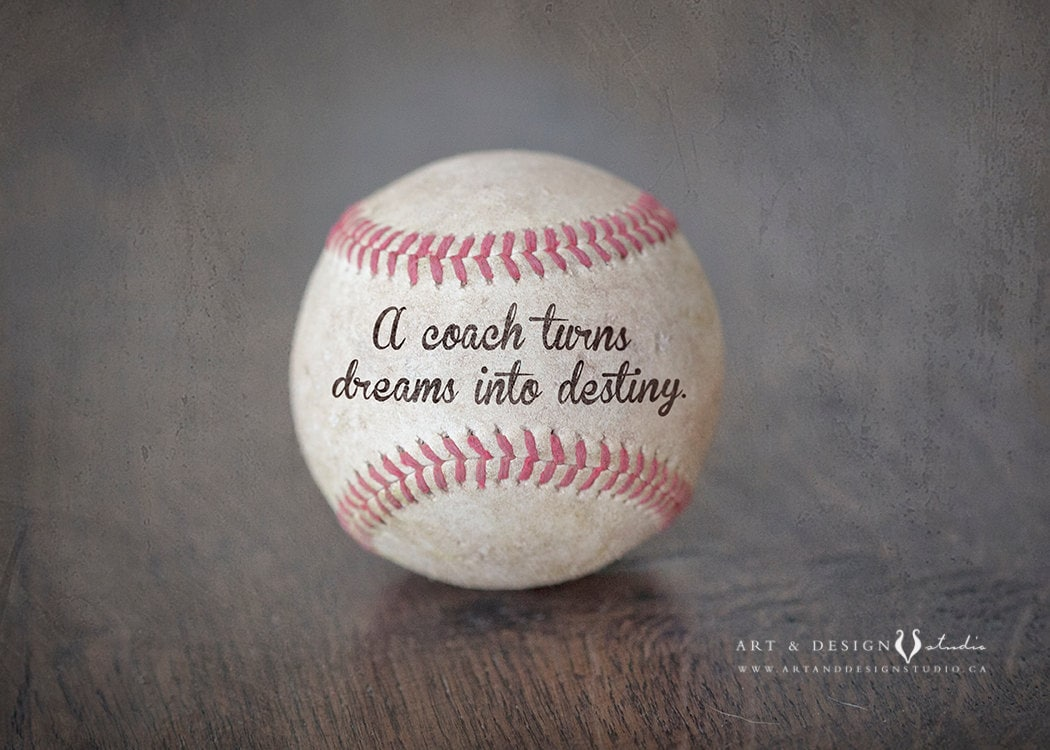 Baseball Quote Coach Quote Print Coach Thank You Custom Coach Gift