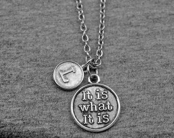 It is What It is Sign Charm Necklace -Inspirational Necklace -Keep Calm Necklace -Initial Charm Necklace -Your Choice of A to Z
