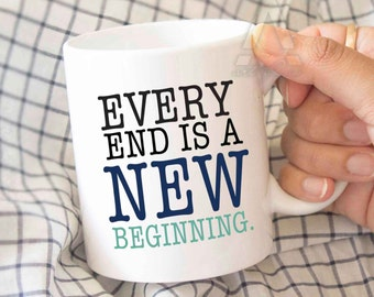 "Coworker gift, new beginnings, ""Every end is a new beginning"" coffee mug, going away gift for coworker, good bye gift, farewell gift MU160"