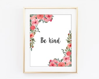 Be Kind Print, Flower Wreath, Inspirational Typography, Colorful Flower, Motivational Art, Modern Home Decor, Bedroom Art, Kitchen Decor Q43