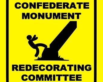 Confederate Monument Redecorating Committee Ahead Screen Print T-shirt in Mens or Womens Sizes S-3XL