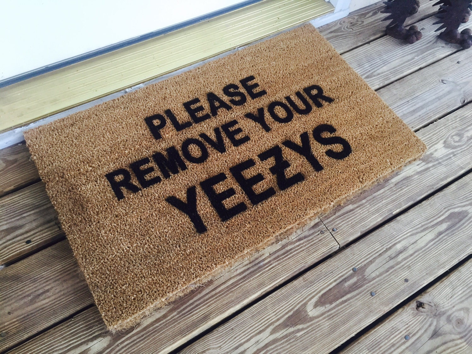 Super Please Remove Your Yeezys Doormat / Made in USA ZV06
