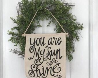 You are  My Sunshine Wall Art, Cloth Hanger , Banner, Nursery Sign