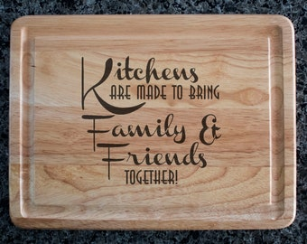 """Engraved """"Kitchens are Made..."""" Cutting Board"""