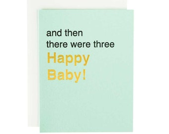 baby card - and then there were three letterpress and gold foil class
