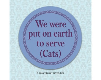 We Were Put on Earth to Serve Cats Sticker