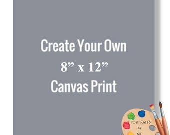 """8x12"""" Canvas Prints - Rolled or Stretched - Embellishment Optional"""