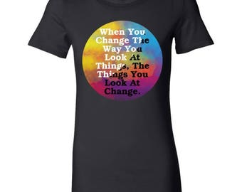 Change The Way You Look Inspirational Motivational Bella Shirt