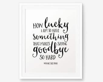 Winnie The Pooh Quote - How lucky I am to have something..., Nursery Decor, Inspirational quote kids wall art,  A.A. Milne quote