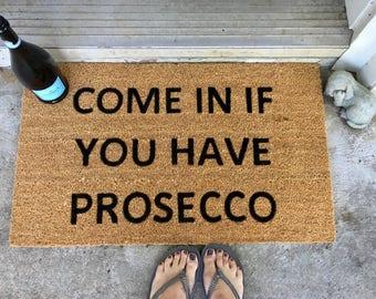 Come In If You Have Prosecco, Wine Doormat, Custom Doormat, Door Mats, Doormats with Sayings, Funny Doormats, Welcome Mats, outdoor rug