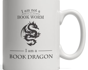 I'm Not A Book Worm I'm A Book Dragon - Funny Worm Bookish Mug Reading Lover Gift For Geek and Nerd Readers or Magic Enthusiast